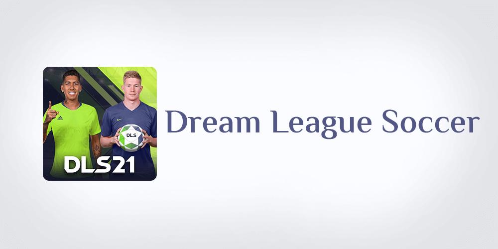 تحميل دريم ليج سوكر تنزيل Dream league soccer 2021 مجانا