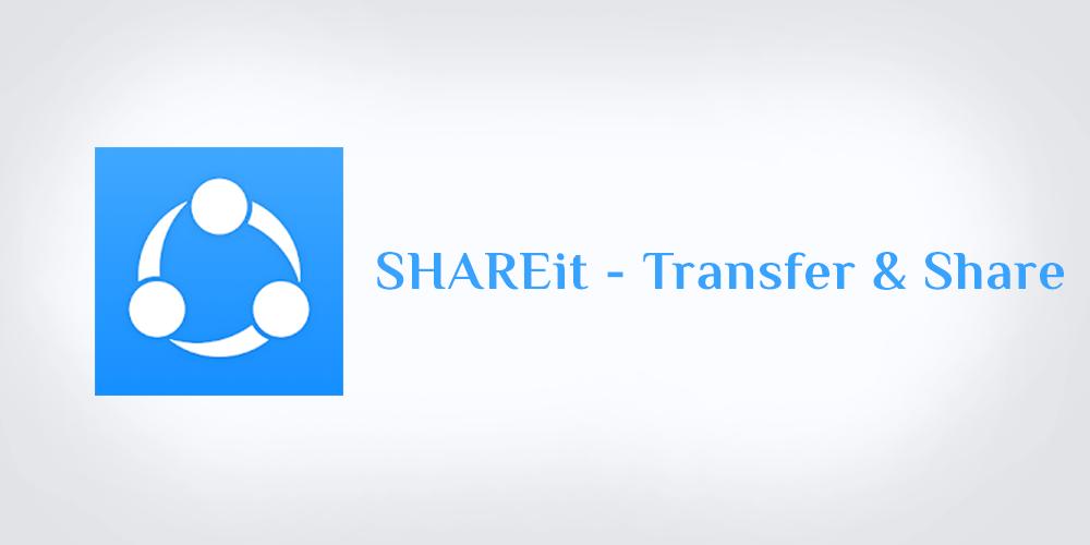 تنزيل برنامج الشير شير ات SHAREit للأندرويد والأيفون والكمبيوتر 2020