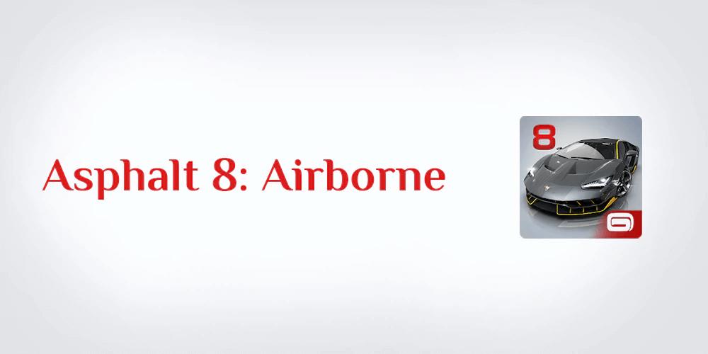 تحميل لعبة أسفلت 8 تنزيل Asphalt 8: Airborne