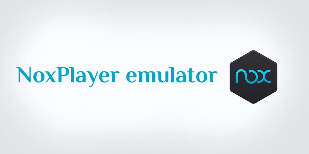 تحميل محاكي NoxPlayer Emulator افضل محاكي اندرويد للكمبيوتر